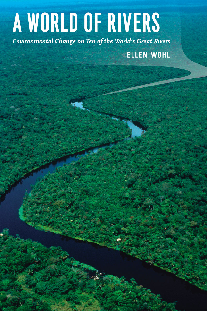 A world of rivers environmental change on ten of the for Great pictures of the world