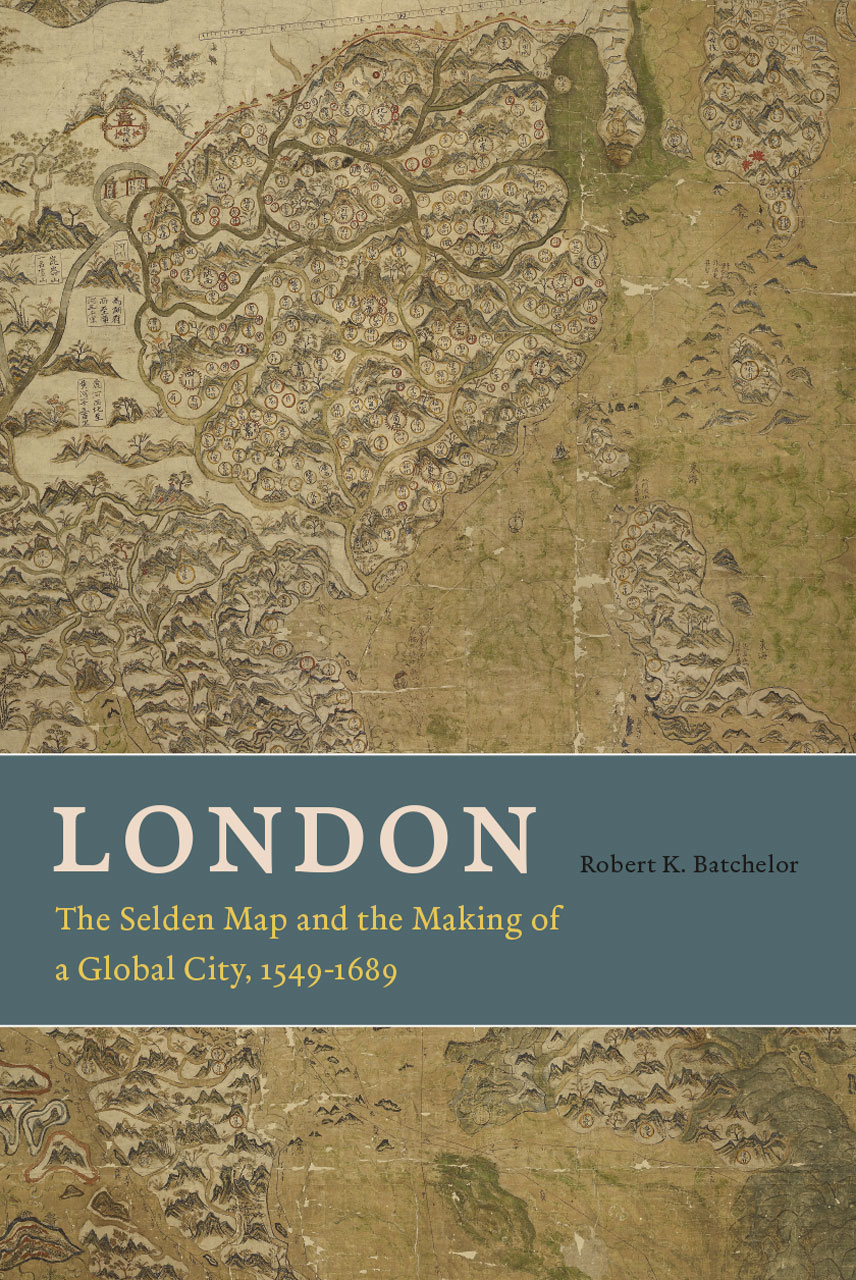 London The Selden Map And The Making Of A Global City