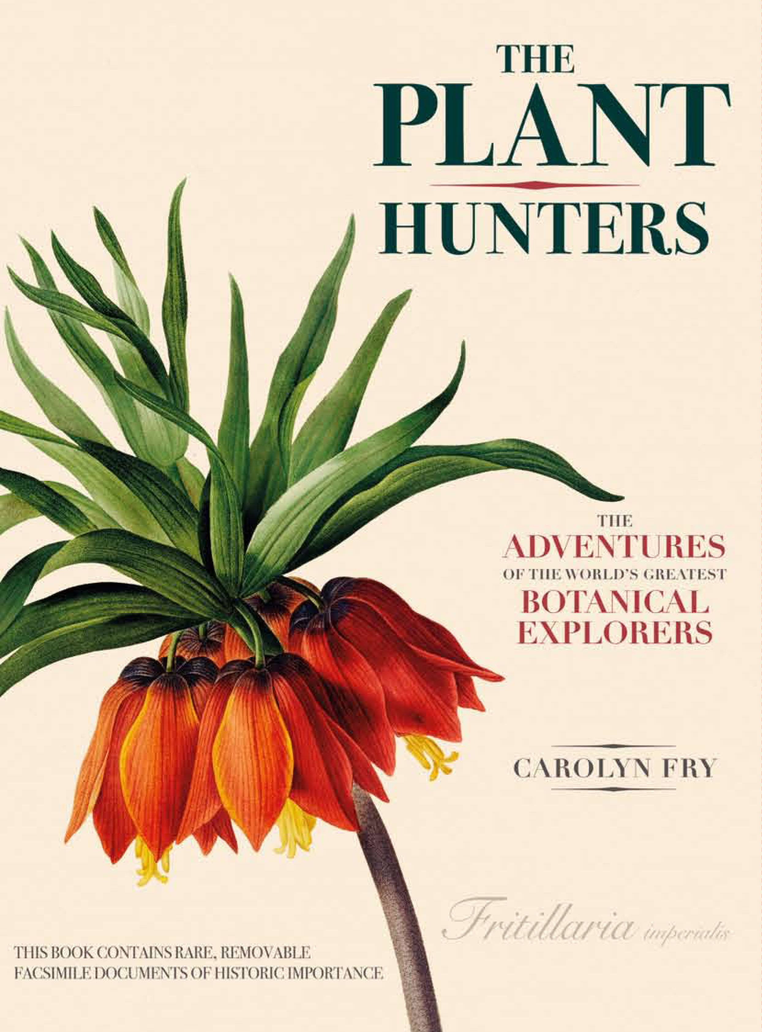 The Plant Hunters The Adventures Of The World S Greatest