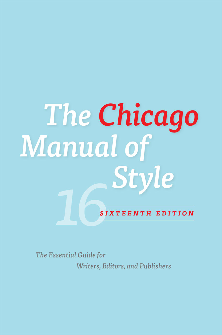 The Chicago Manual of Style, 16th Edition, University of Chicago Press ...