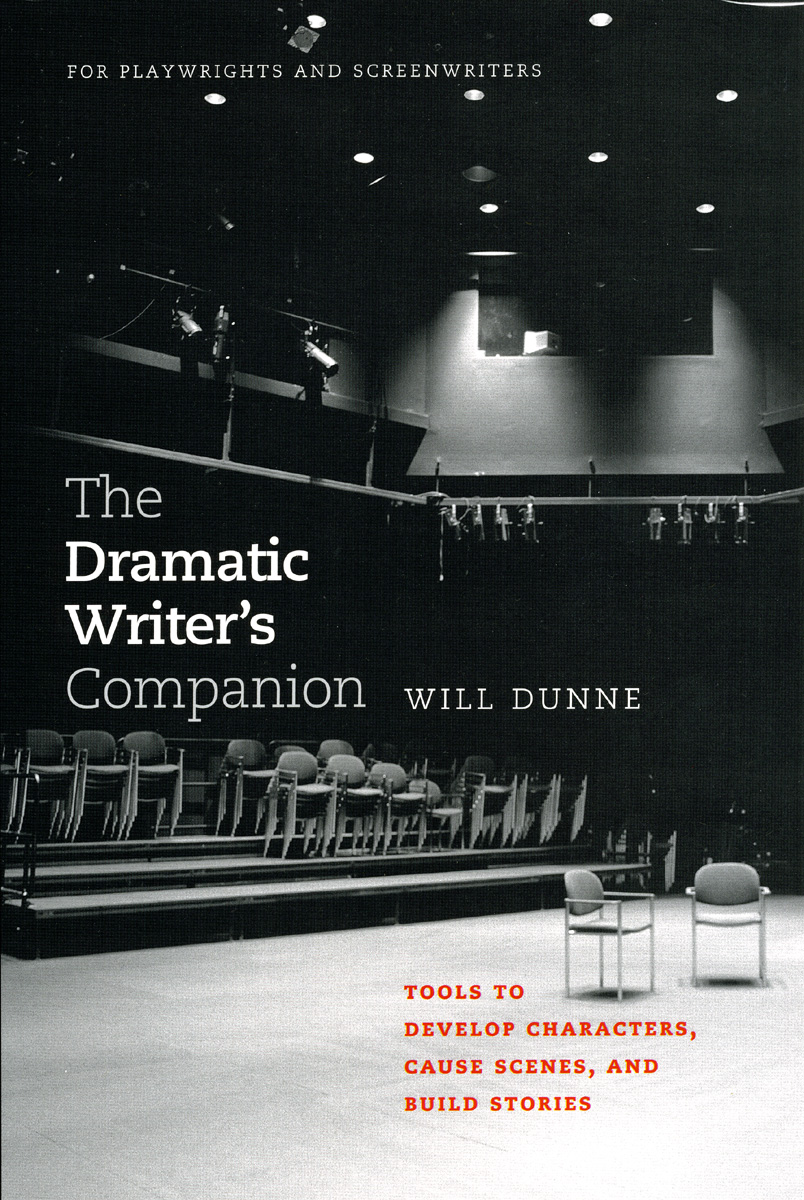 The Dramatic Writer'spanion: Tools To Develop Characters, Cause Scenes,  And Build Stories