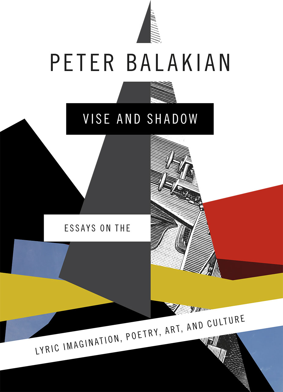 vise and shadow essays on the lyric imagination poetry art and peter balakian