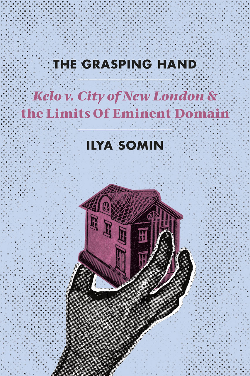 The Grasping Hand Quot Kelo V City Of New London Quot And The