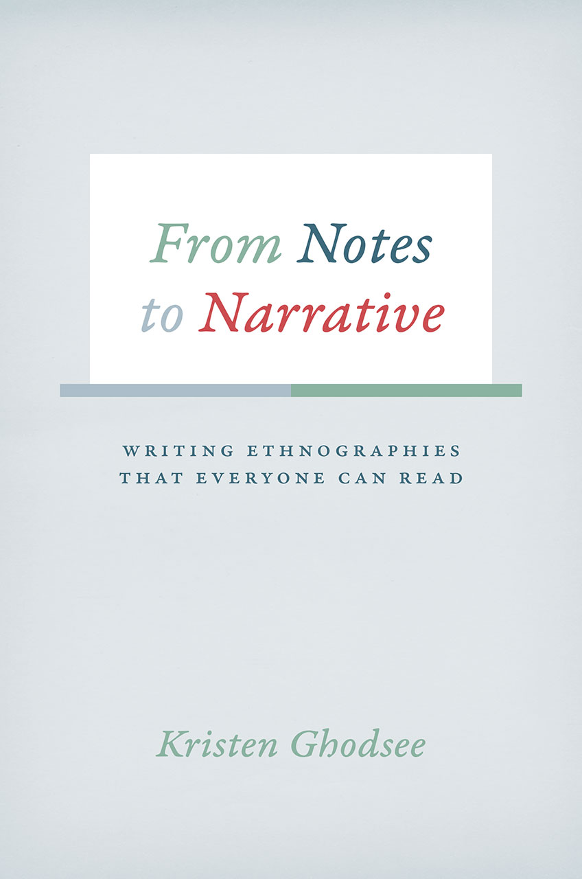 from notes to narrative writing ethnographies that everyone can