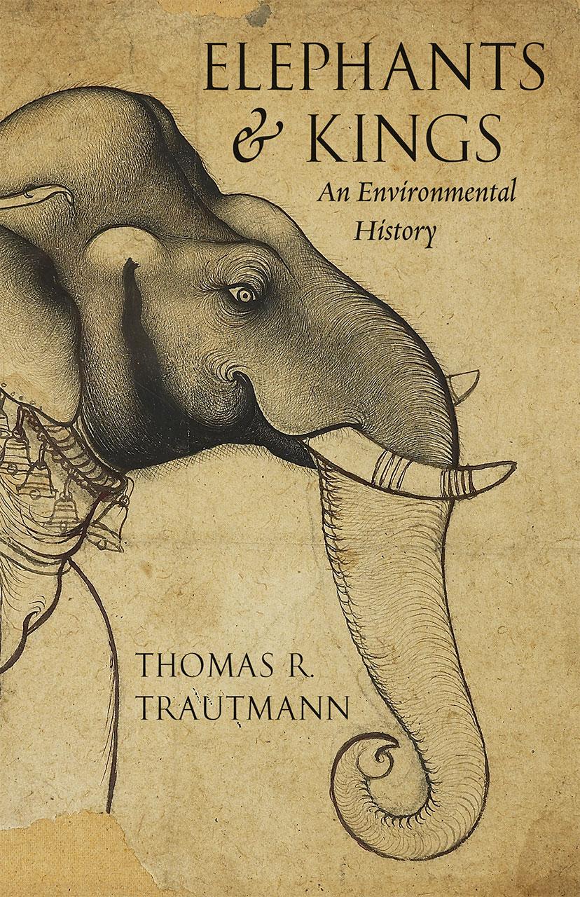 Elephants and kings an environmental history trautmann elephants and kings biocorpaavc Choice Image
