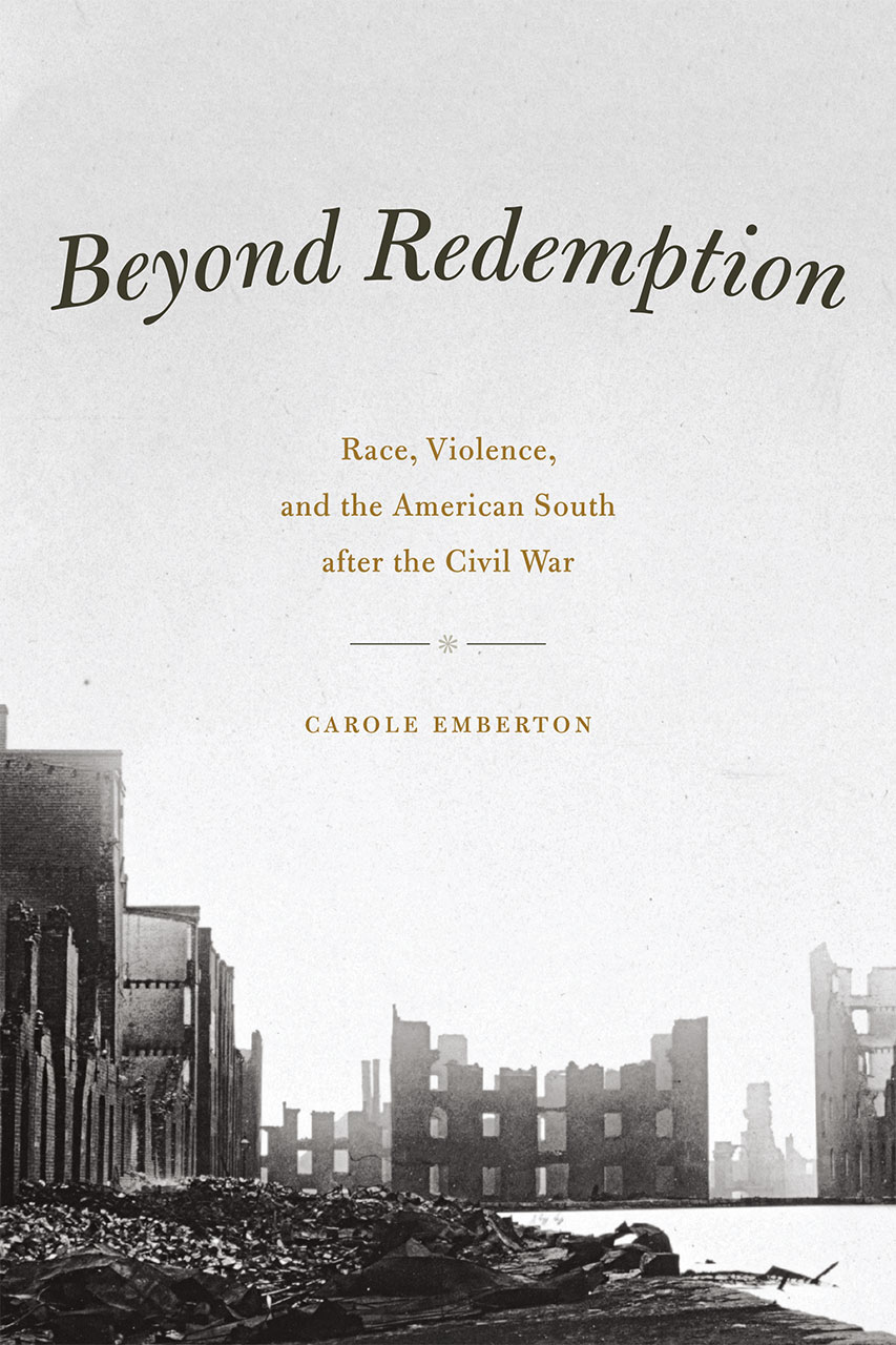 reconstruction after the civil war third edition franklin foner beyond redemption race violence and the american south after the civil war