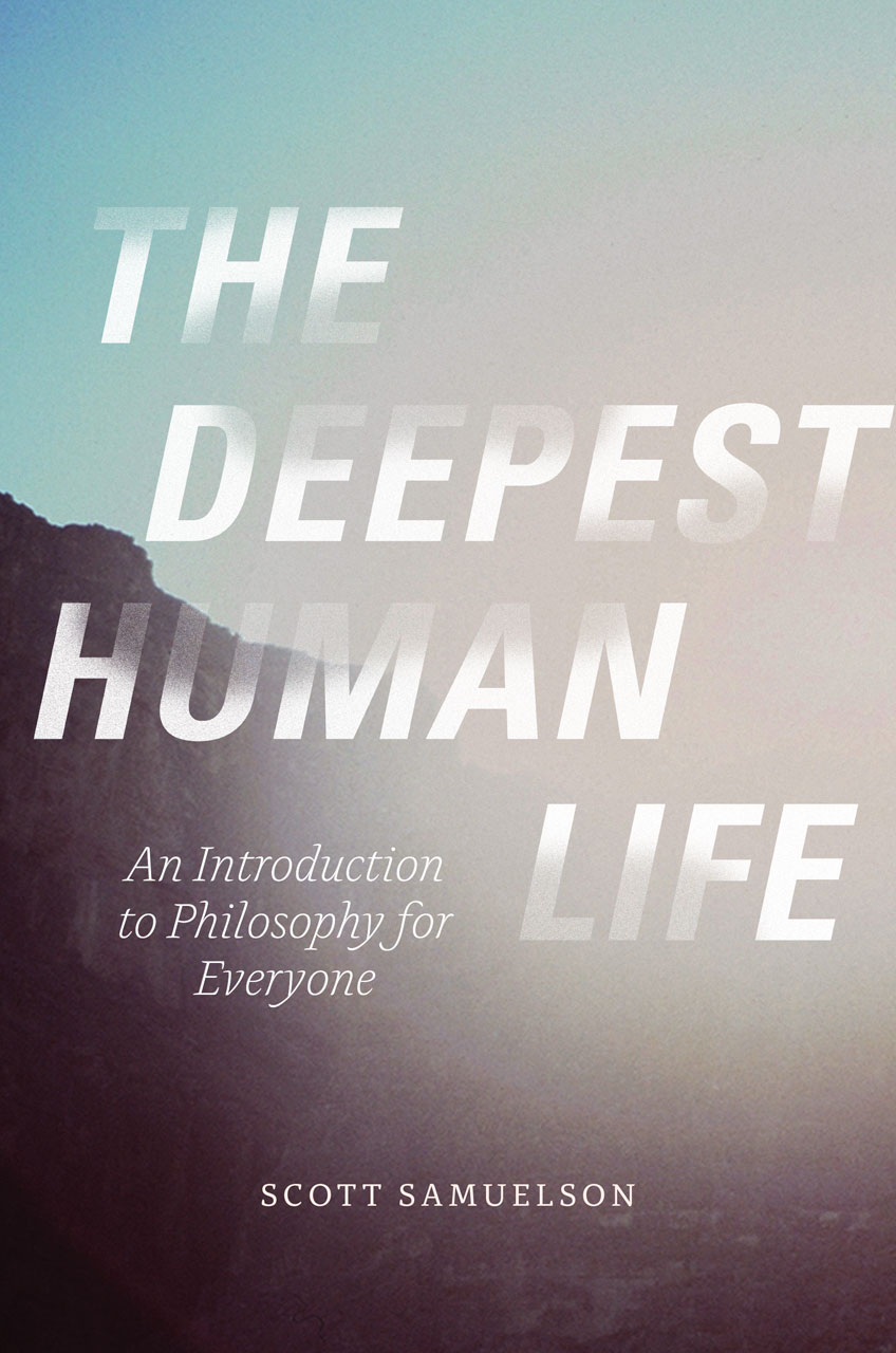 The deepest human life an introduction to philosophy for everyone the deepest human life an introduction to philosophy fandeluxe Images