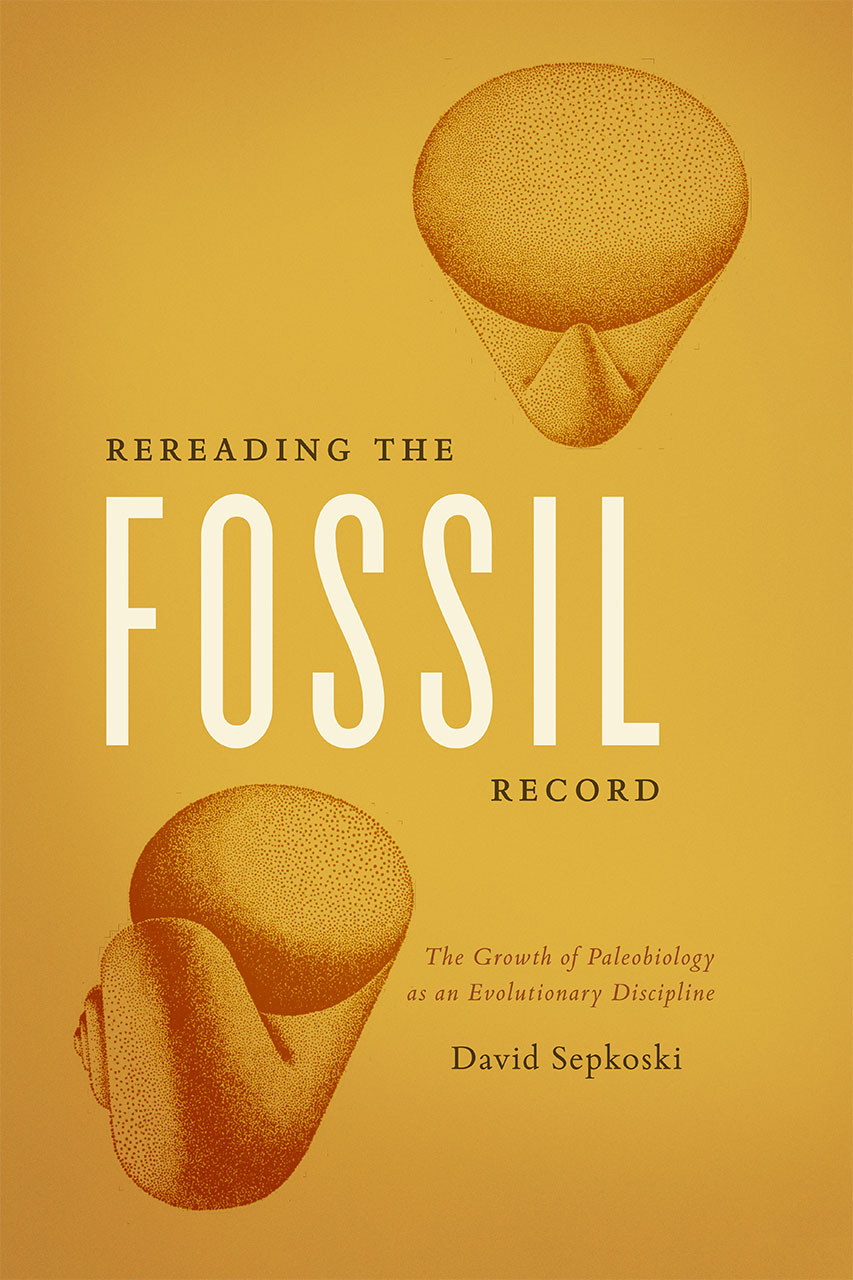 the paleobiological revolution essays on the growth of modern rereading the fossil record the growth of paleobiology as an evolutionary discipline