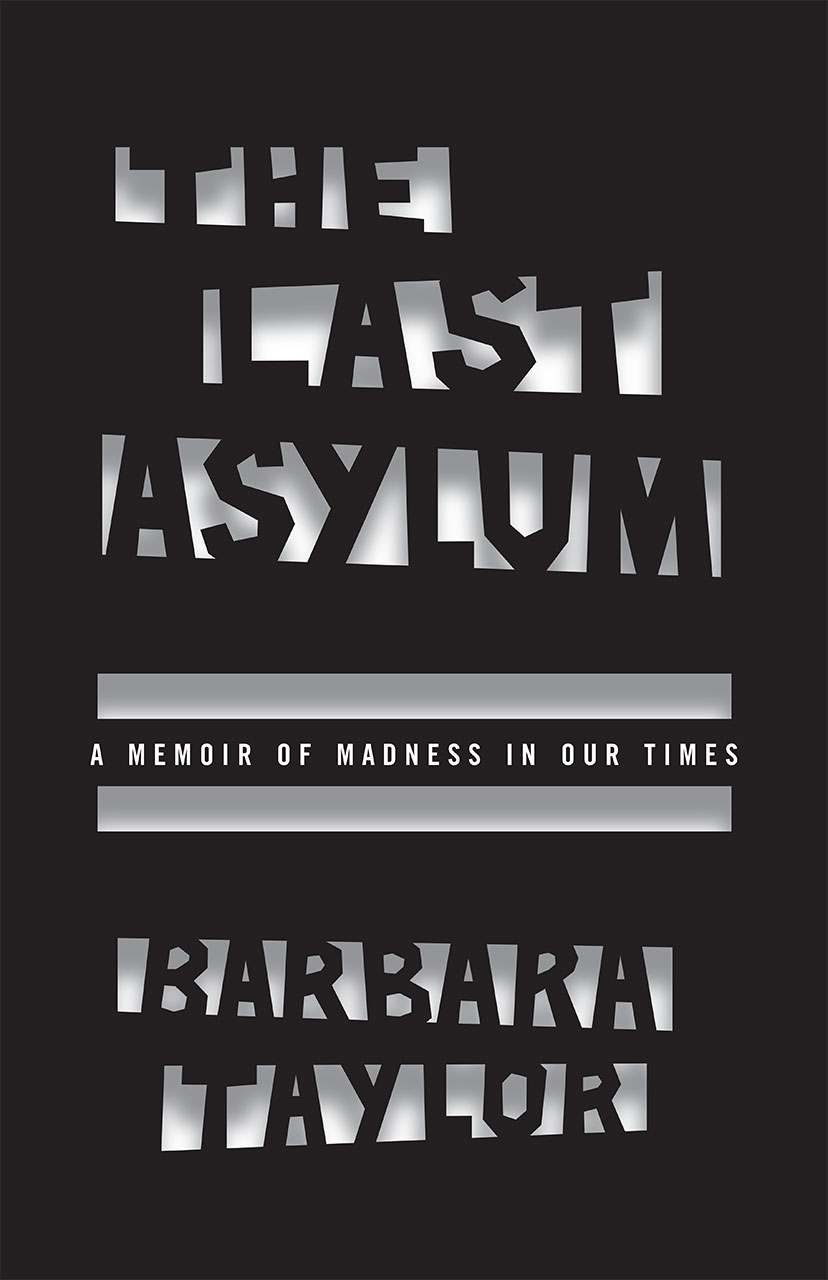 theaters of madness insane asylums and nineteenth century the last asylum a memoir of madness in our times
