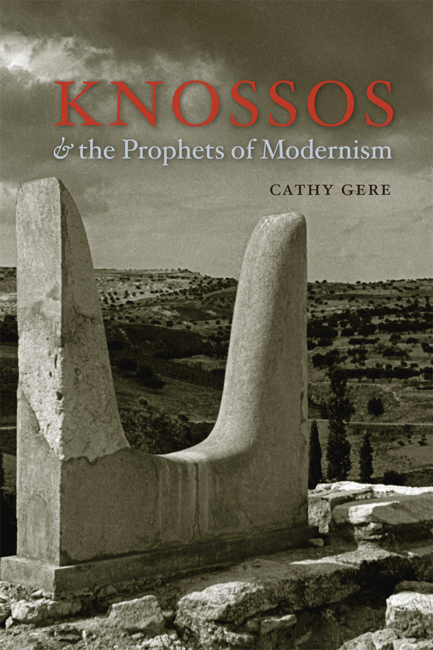 Knossos And The Prophets Of Modernism €�