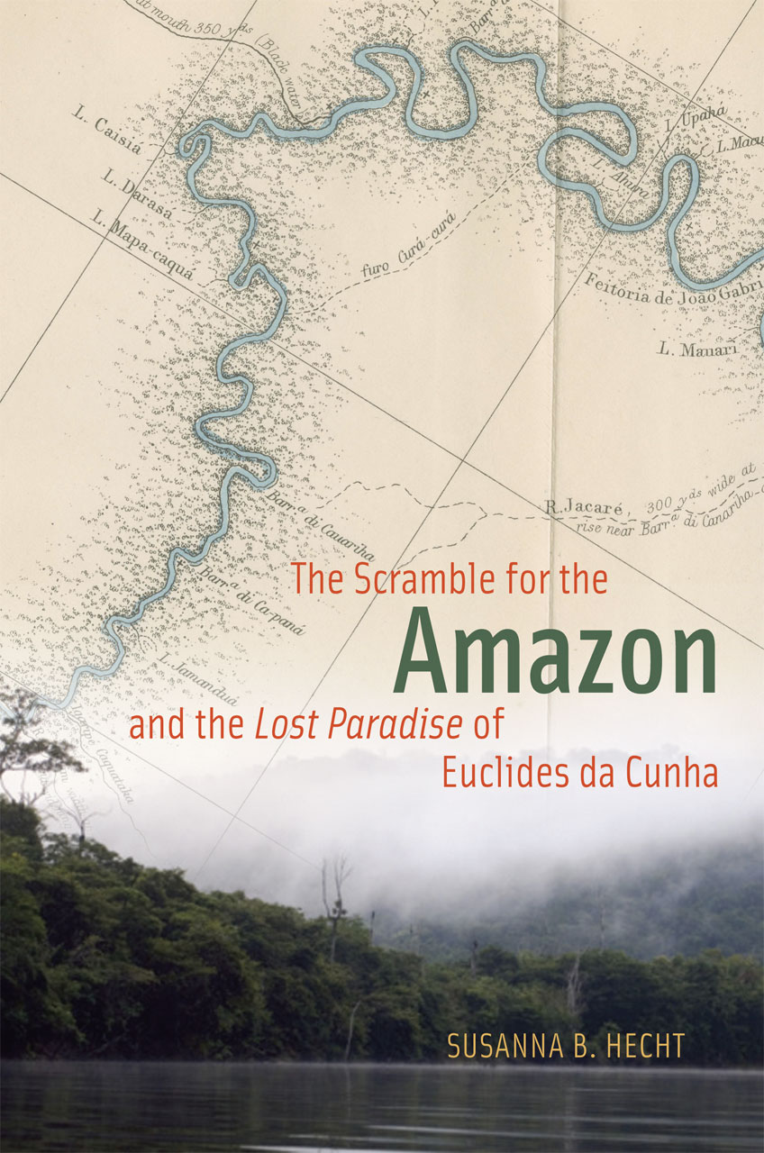 The Scramble For The Amazon And The Lost Paradise Of Euclides Da - Chicago map amazon