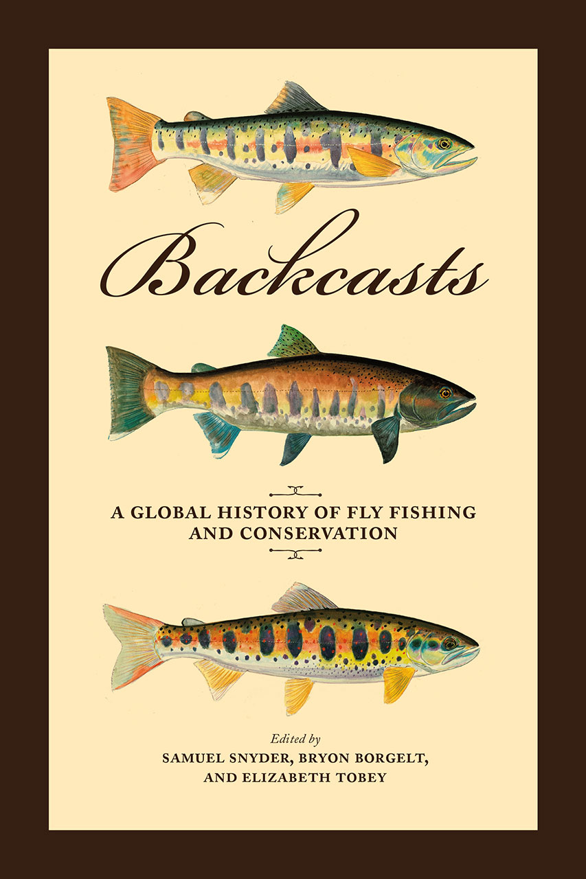 Backcasts a global history of fly fishing and for History of fishing