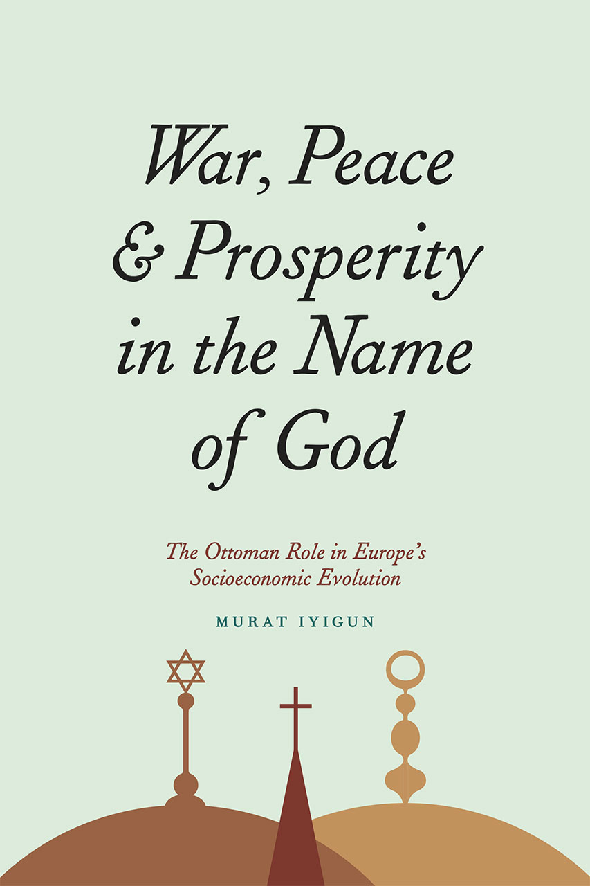 War, Peace, And Prosperity In The Name Of God: The Ottoman