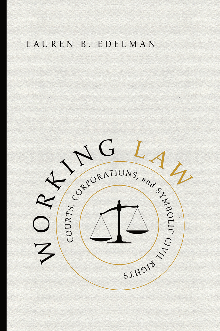 Working Law Courts Corporations And Symbolic Civil Rights Edelman