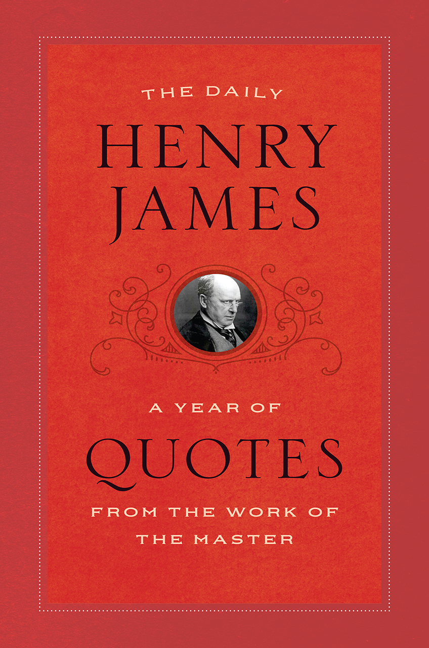 about henry james By viola van de sandt1 he had no regrets in a letter to fellow novelist hugh walpole, james wrote in 1913: 'we must know, as much as possible, in our beautiful art what we are.