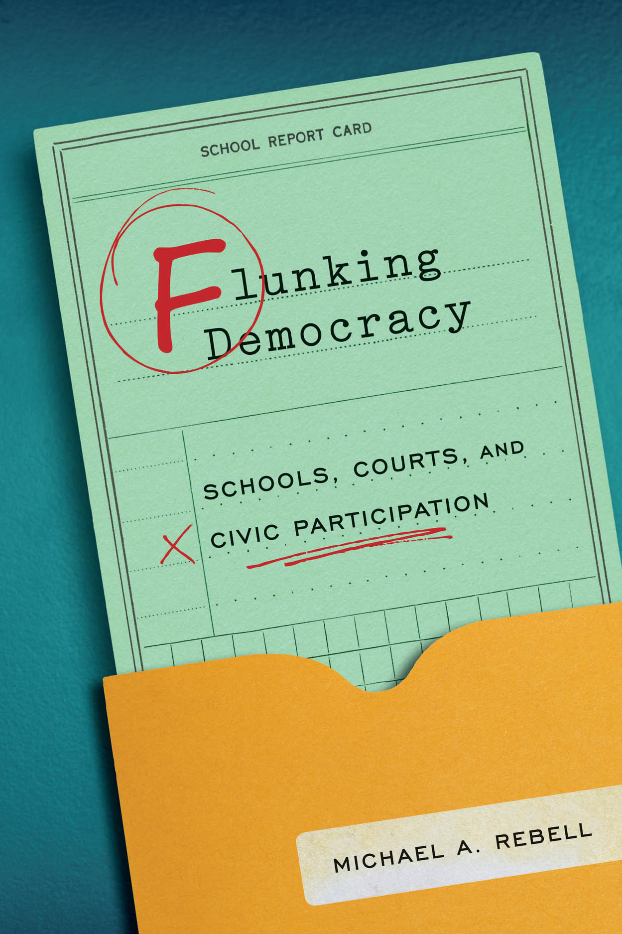 Flunking Democracy: Schools, Courts, and Civic Participation
