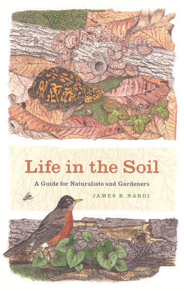 Life in the soil a guide for naturalists and gardeners nardi for Is soil living