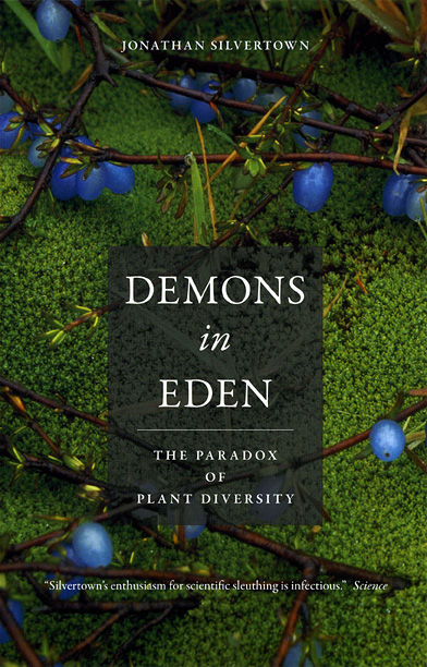 Demons in Eden: The Paradox of Plant Diversity Jonathan Silvertown