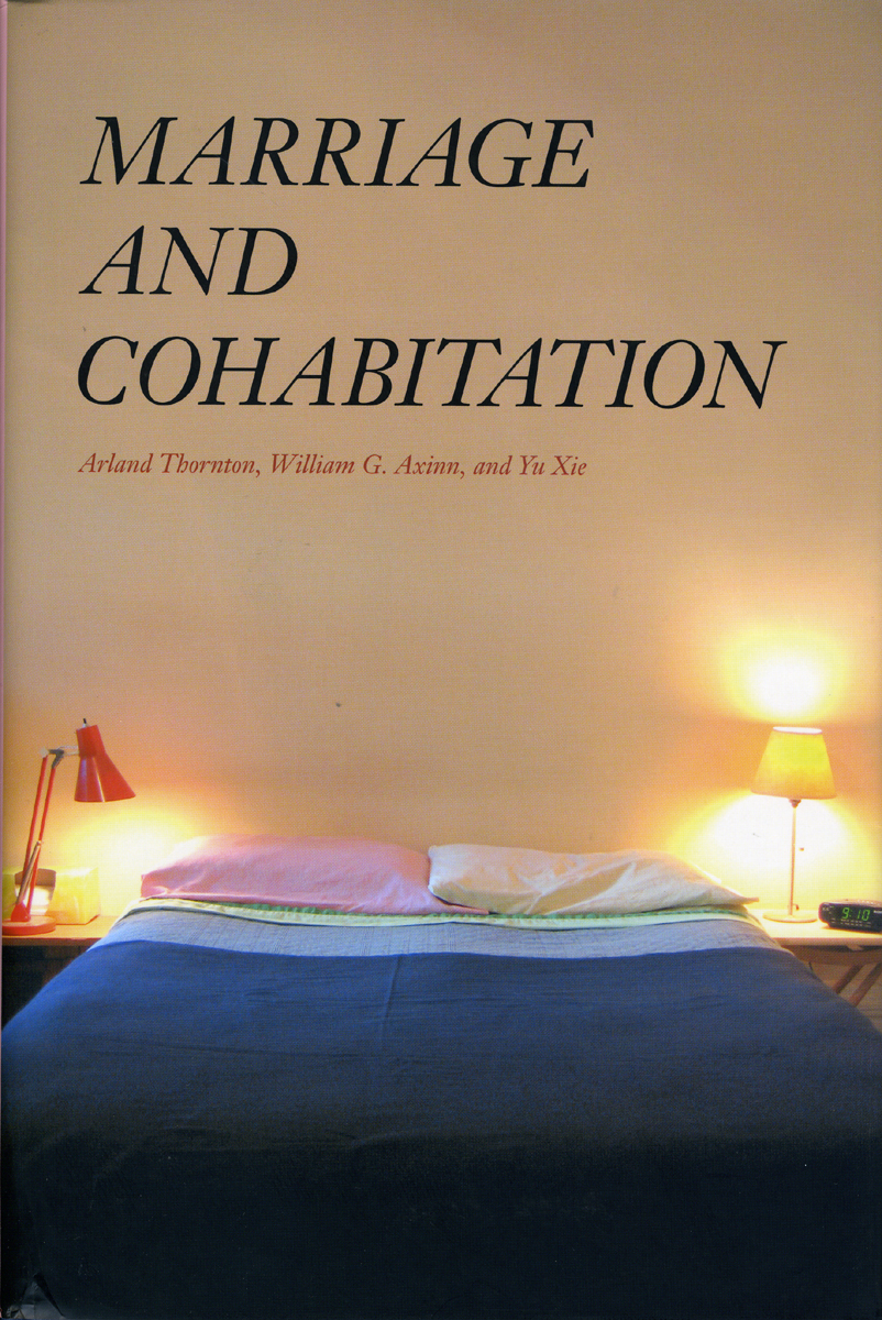marriage and cohabitation thornton axinn xie