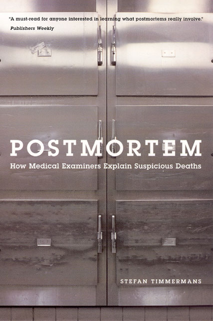 Postmortem: How Medical Examiners Explain Suspicious Deaths By