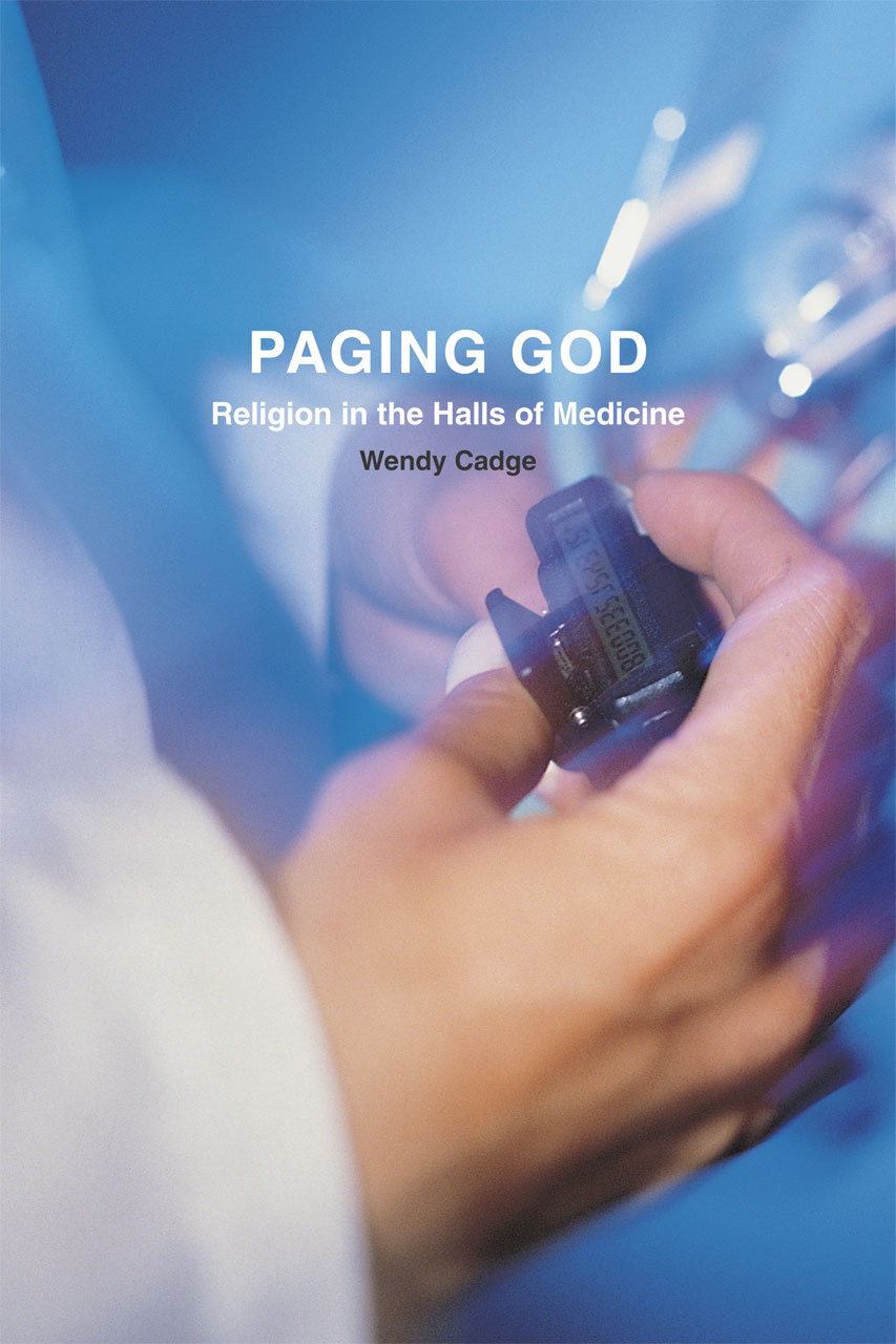 Paging God: Religion In The Halls Of Medicine, Cadge