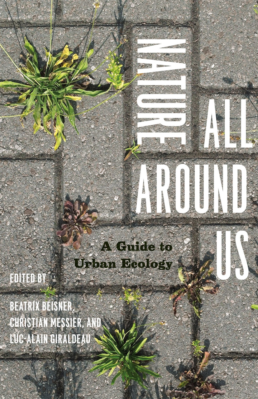 Nature all around us a guide to urban ecology beisner for Urban nature