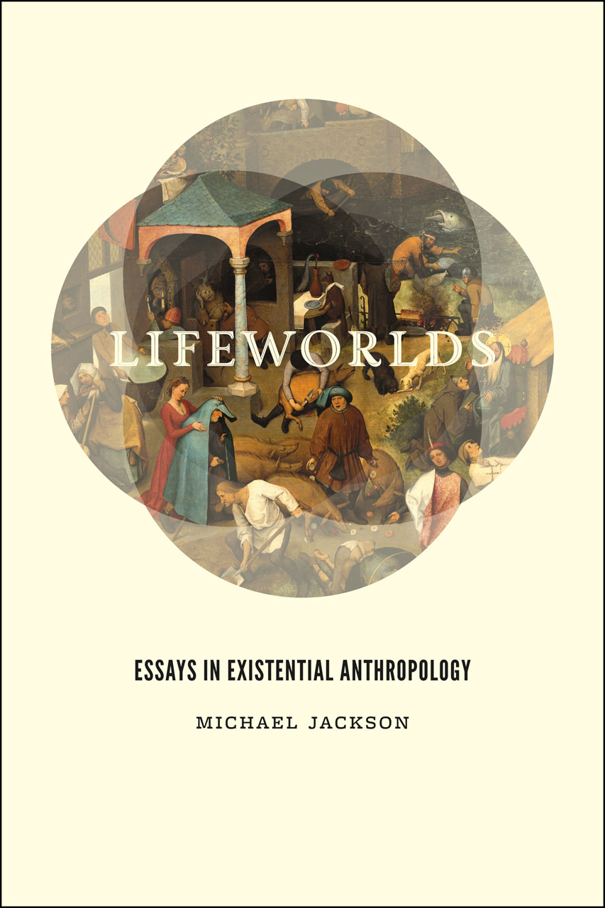 lifeworlds essays in existential anthropology jackson essays in existential anthropology michael jackson lifeworlds addthis sharing buttons