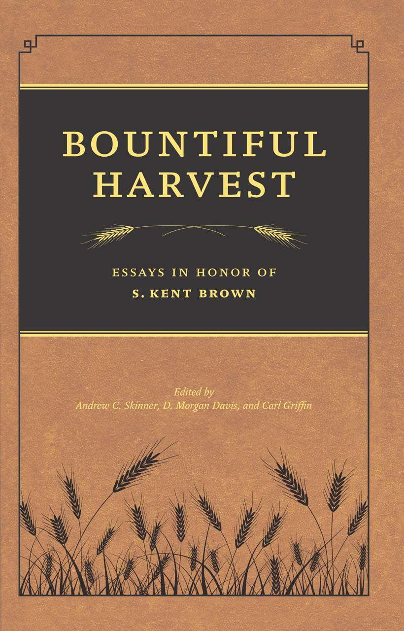 bountiful harvest essays in honor of s kent brown skinner edited