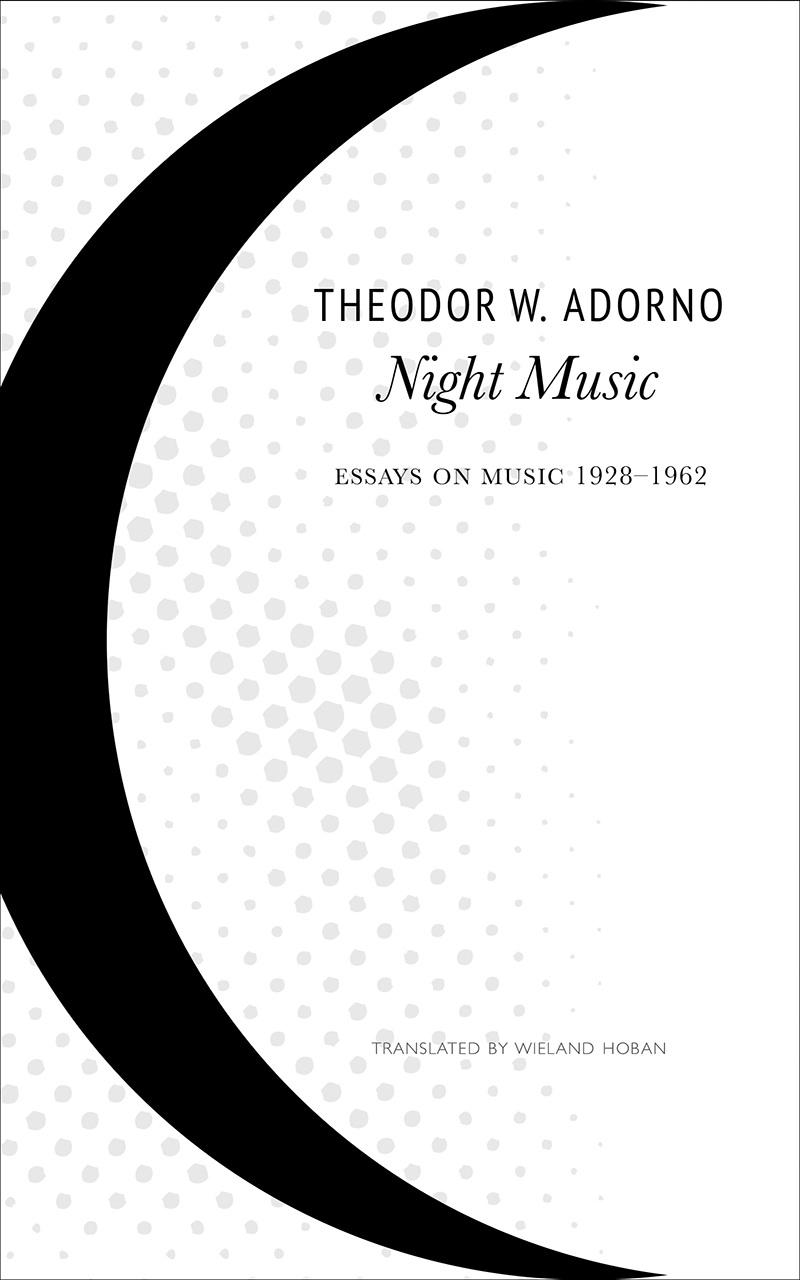 night music essays on music 1928 1962 adorno hoban theodor