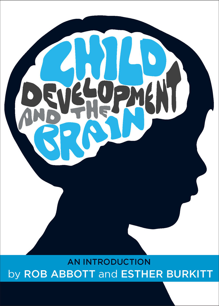 Child Development and the Brain: An Introduction, Abbott ...