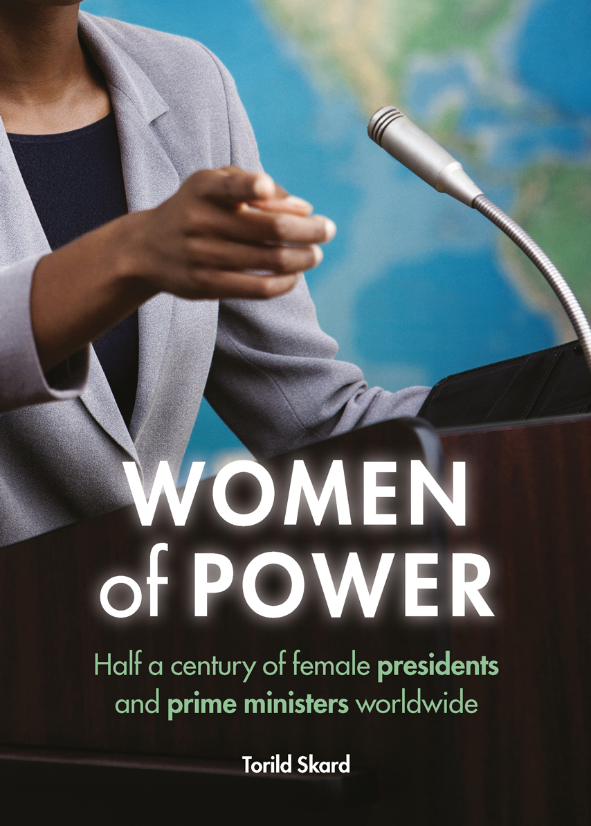 Women Of Power Half A Century Of Female Presidents And