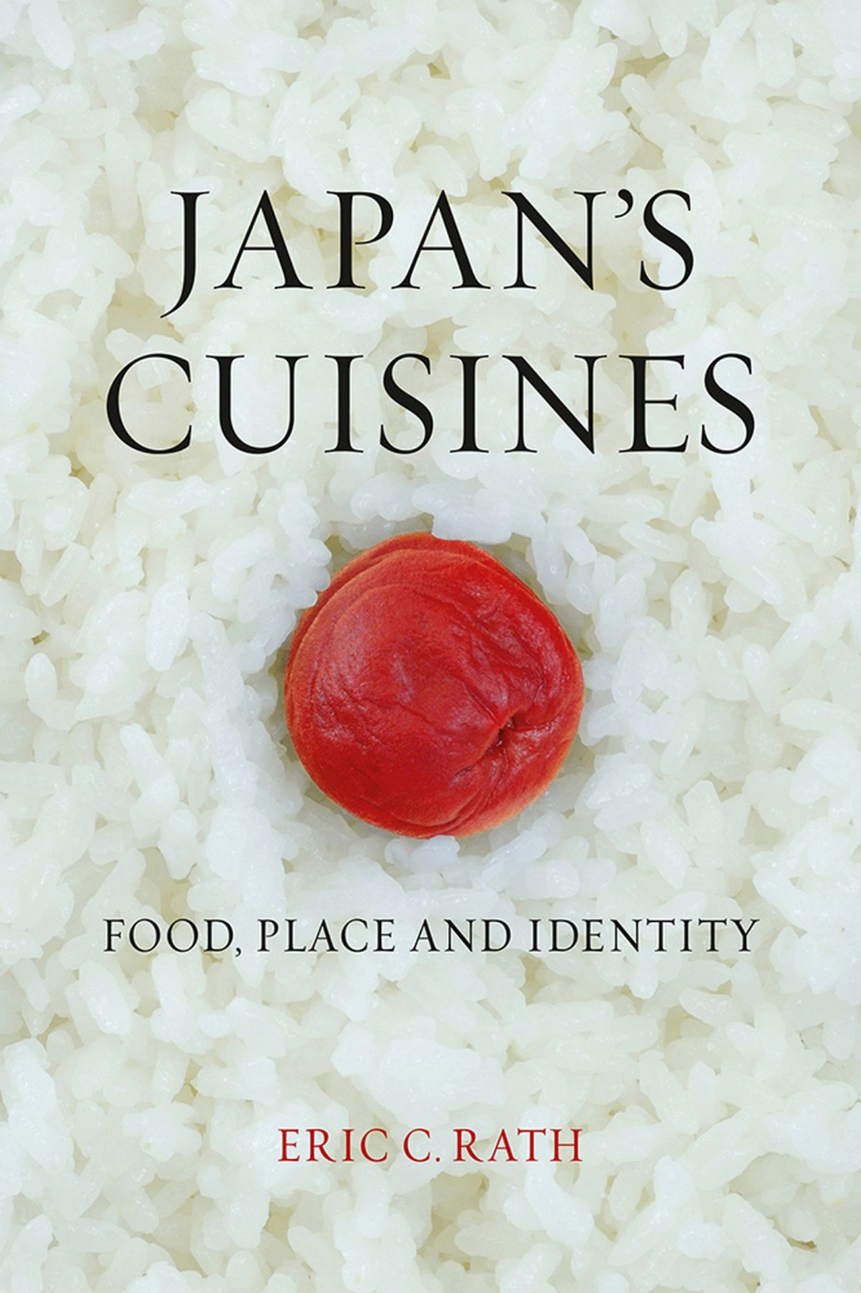 Japan\'s Cuisines: Food, Place and Identity, Rath