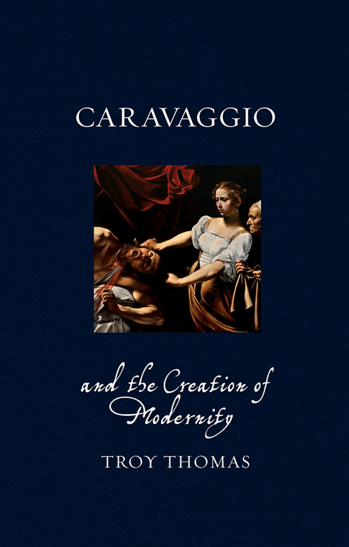 Caravaggio and the Creation of Modernity, Thomas
