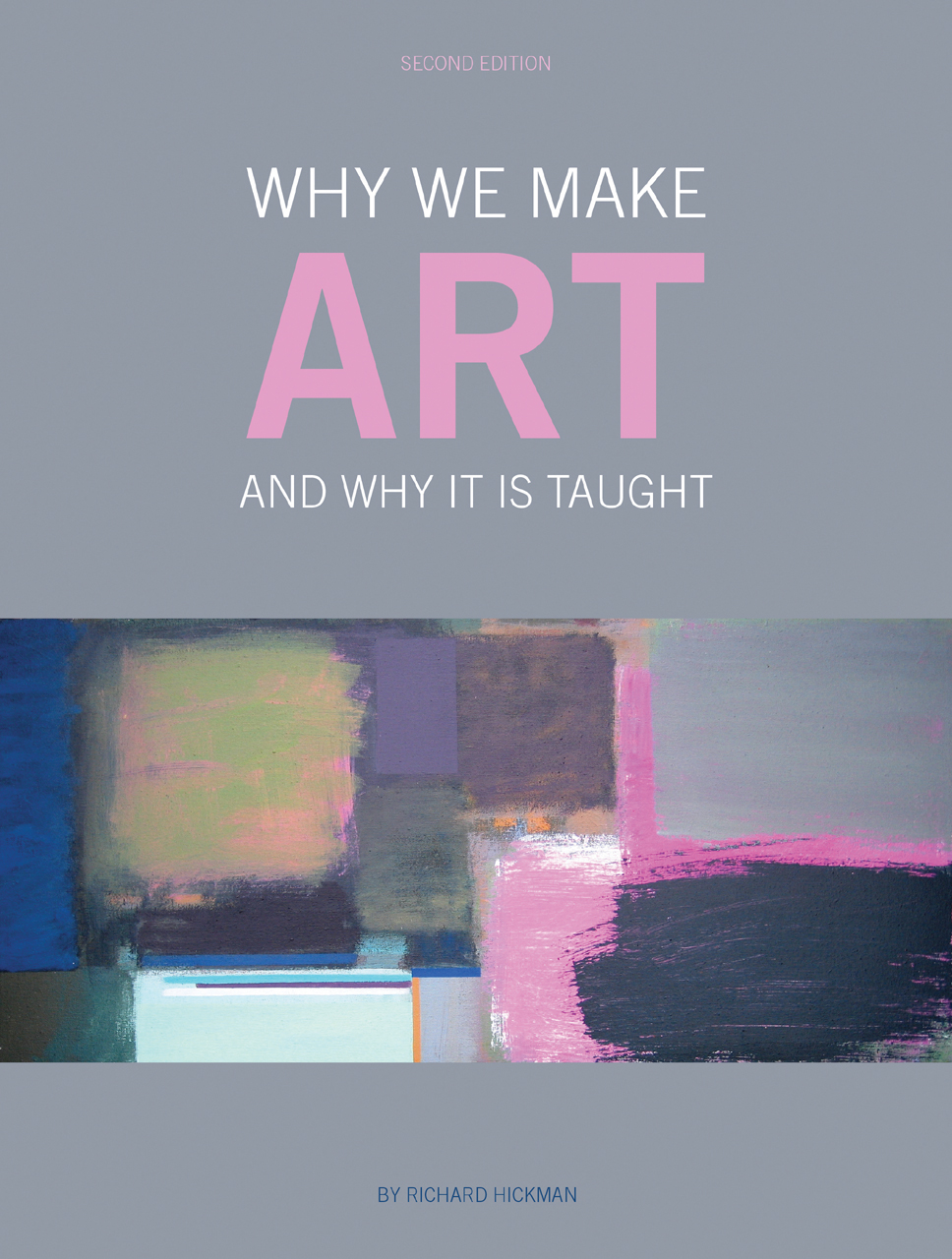 Why We Make Art: And Why It Is Taught, Hickman