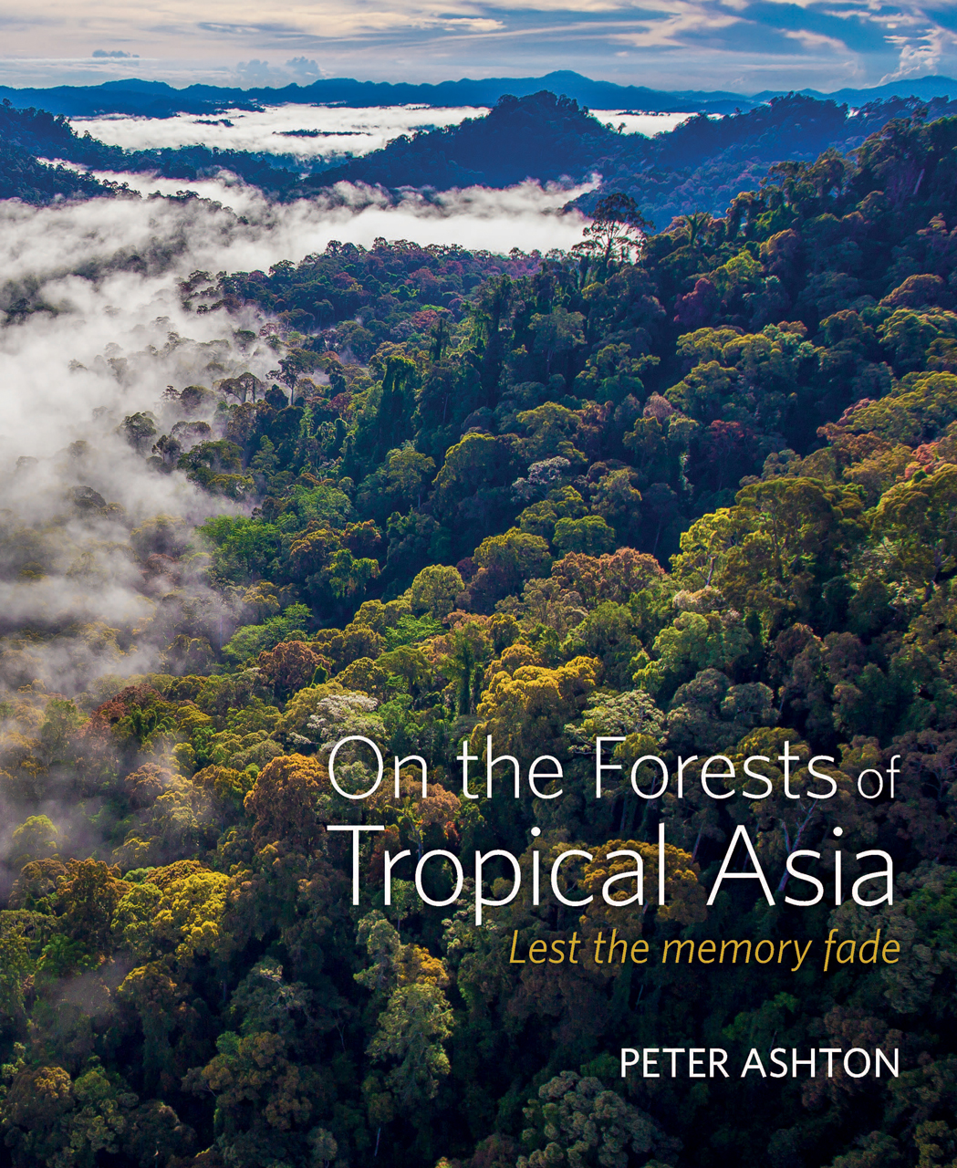 On the Forests of Tropical Asia Lest the Memory Fade