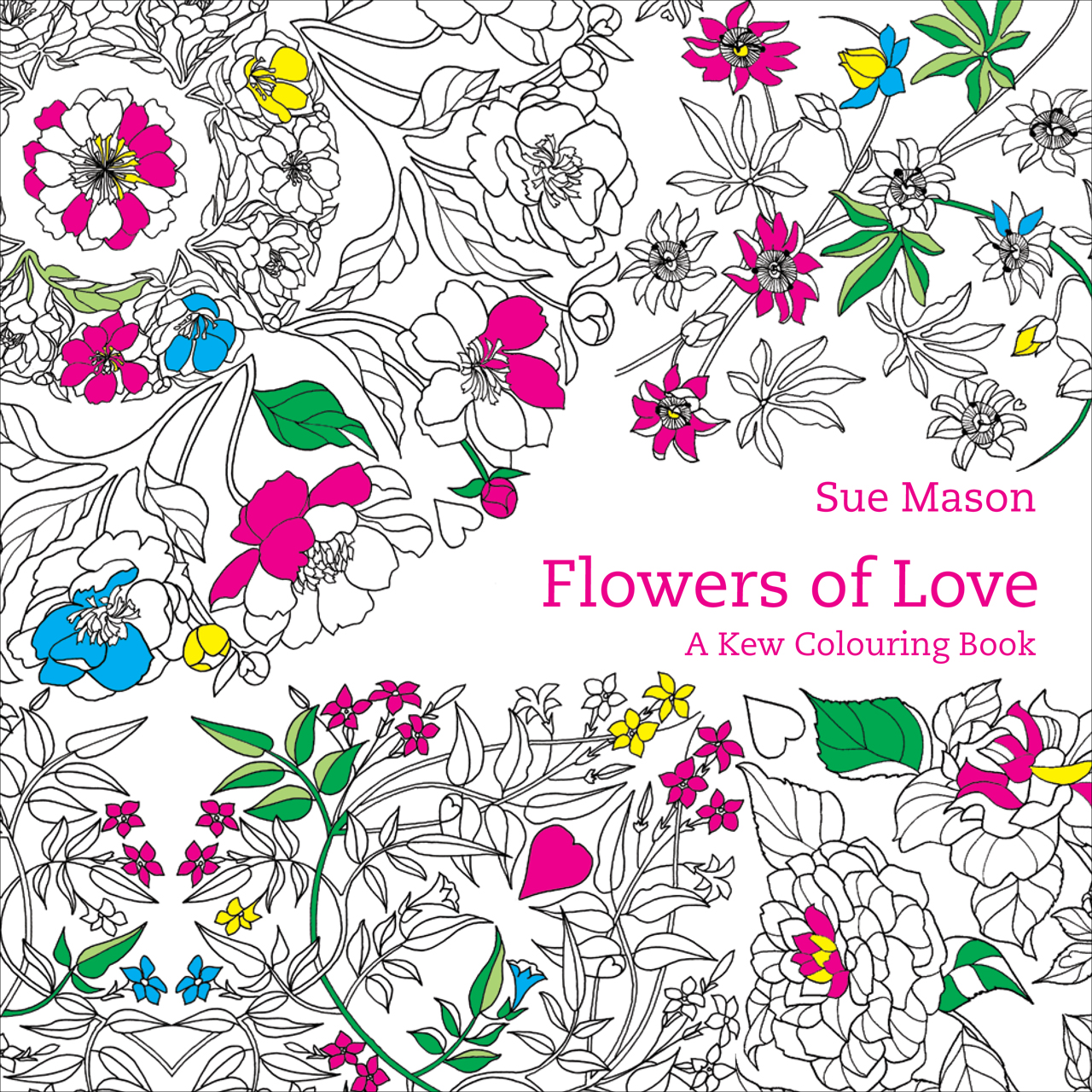Flowers Of Love A Kew Colouring Book Mason