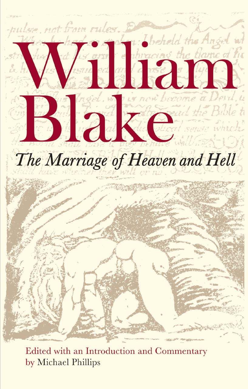 william blakeís the marriage of heaven and hell essay Nurmi, martin on the marriage of heaven and hell in blake's poetry and designs eds, mary lynn johnson, john e grant new york: norton 1979 further reading the marriage of heaven and hell in blake's poetry and designs eds, mary lynn johnson, john e grant new york: norton 1979 2nd ed 2008.