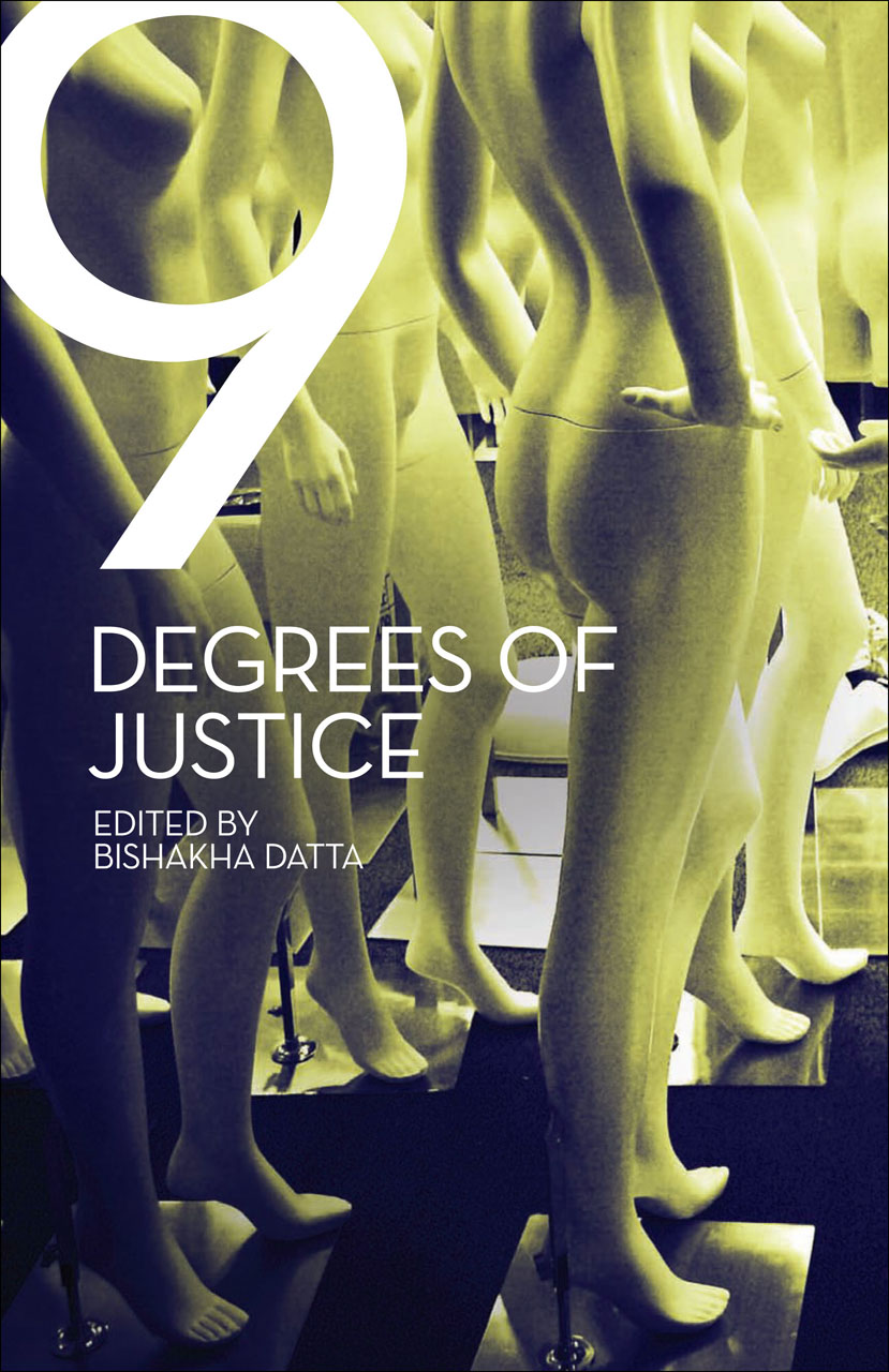 nine degrees of justice new perspectives on violence against edited by bishakha datta