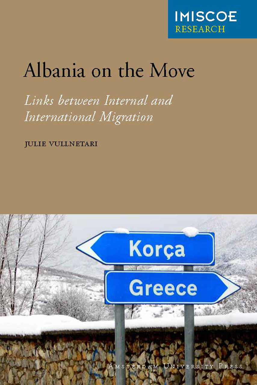 Albania on the Move: Links between Internal and International Migration (Amsterdam University Press - IMISCOE Research) Julie Vullnetari