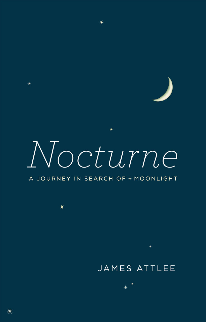 Nocturne A Journey In Search Of Moonlight Attlee