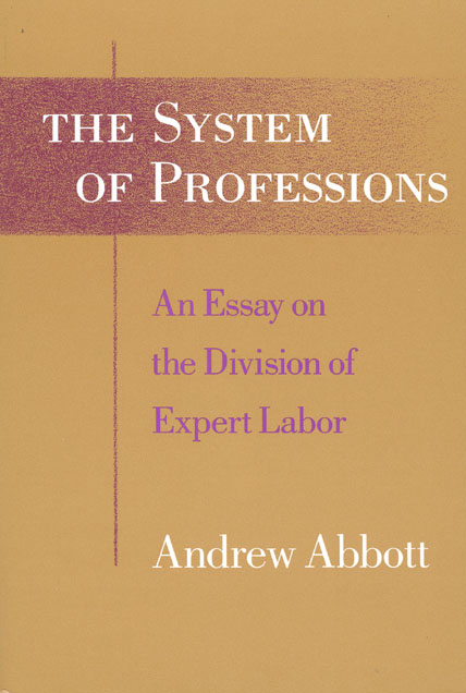 The System of Professions: An Essay on the Division of