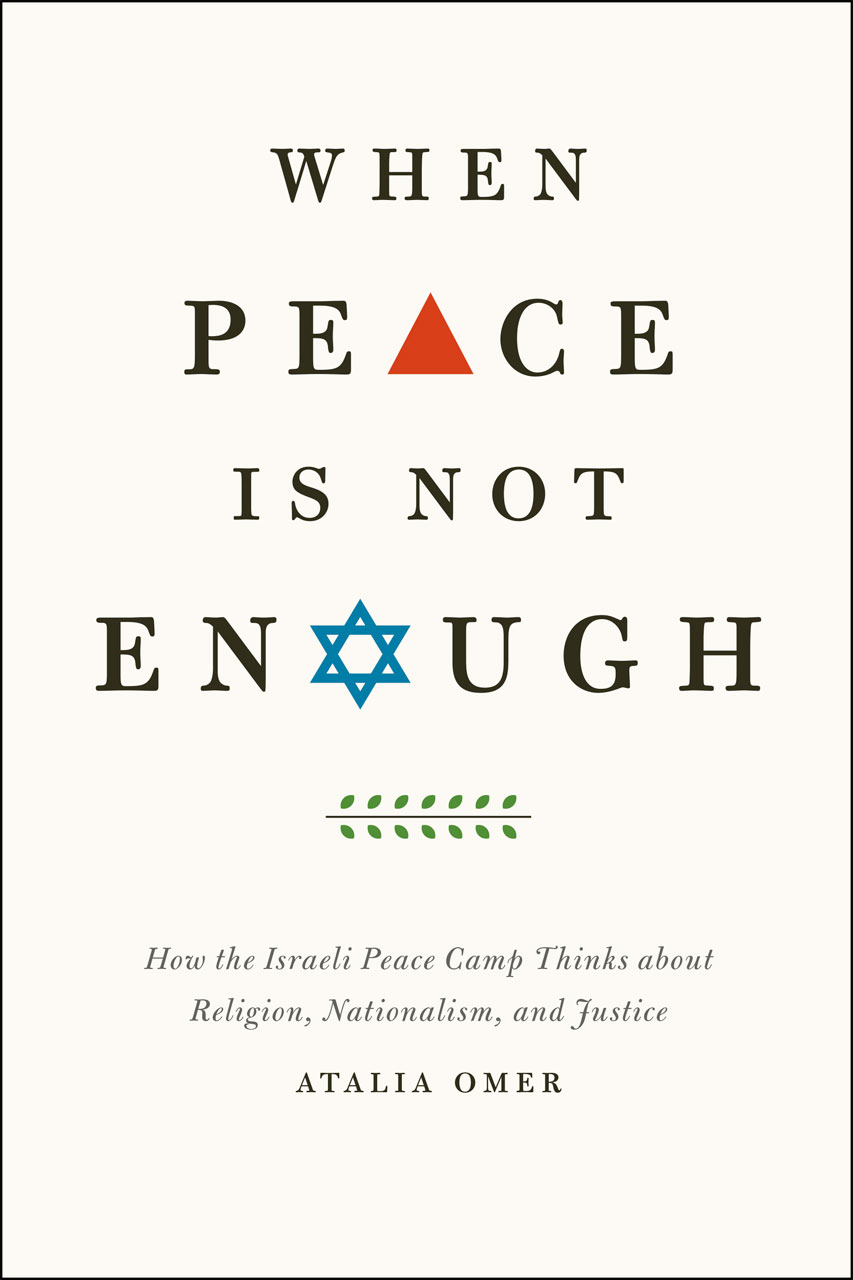 When Peace Is Not Enough How The Israeli Peace Camp Thinks About