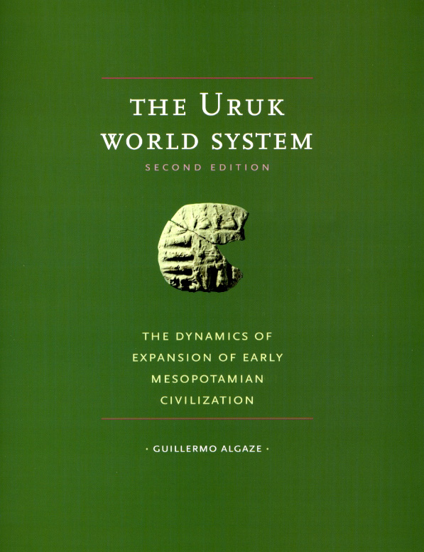 The Uruk World System: The Dynamics of Expansion of Early