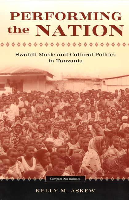 Performing the Nation: Swahili Music and Cultural Politics