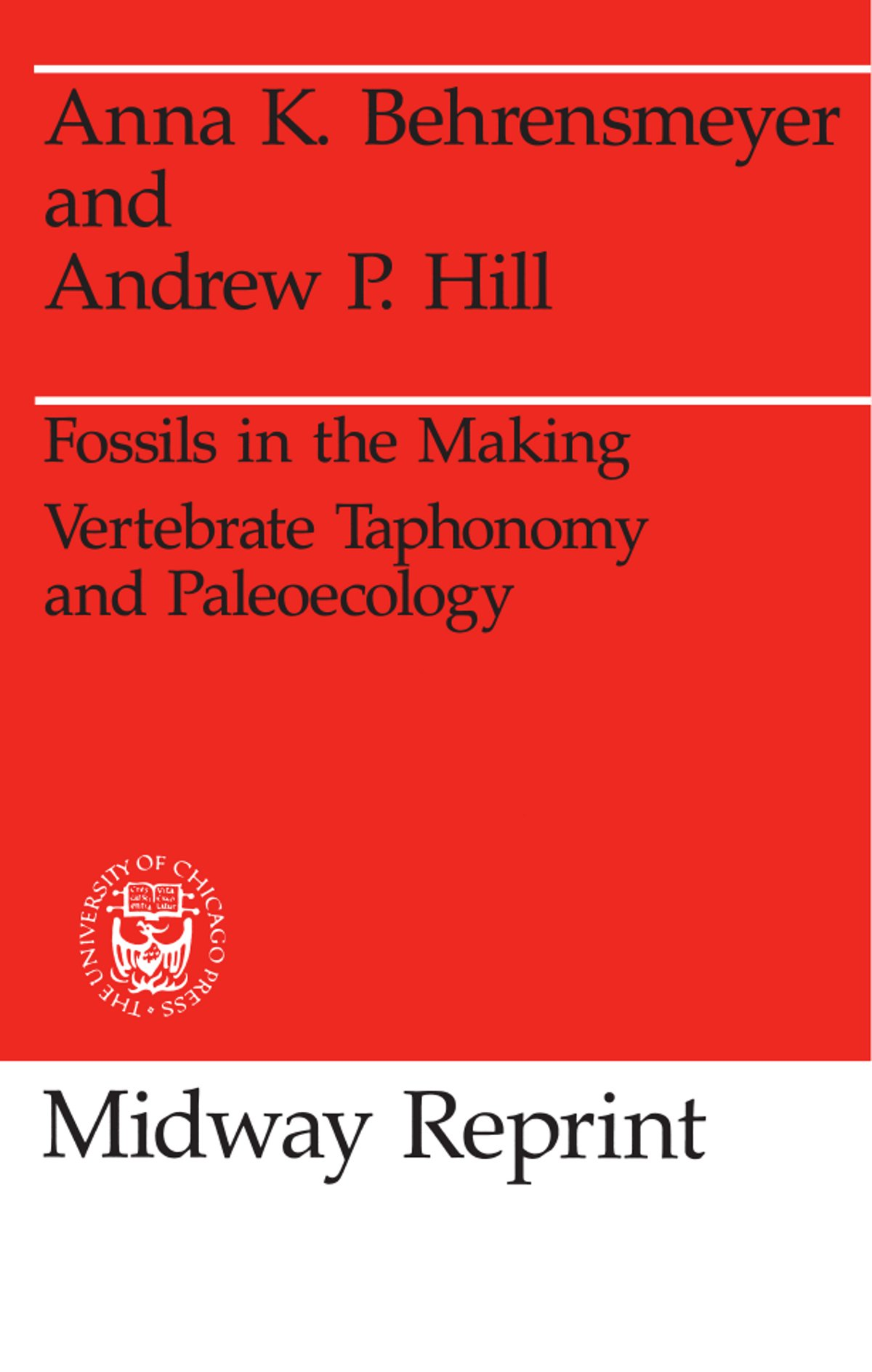 Fossils In The Making Vertebrate Taphonomy And Paleoecology