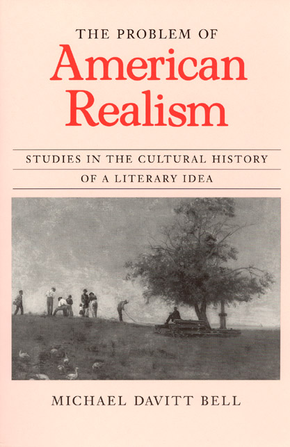 The Problem of American Realism: Studies in the Cultural