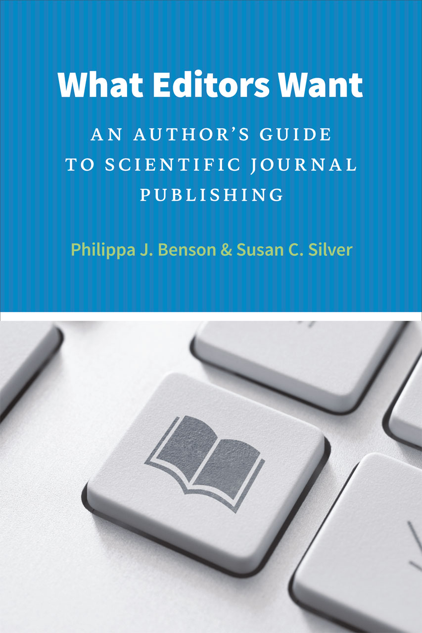 What Editors Want: An Author\'s Guide to Scientific Journal ...