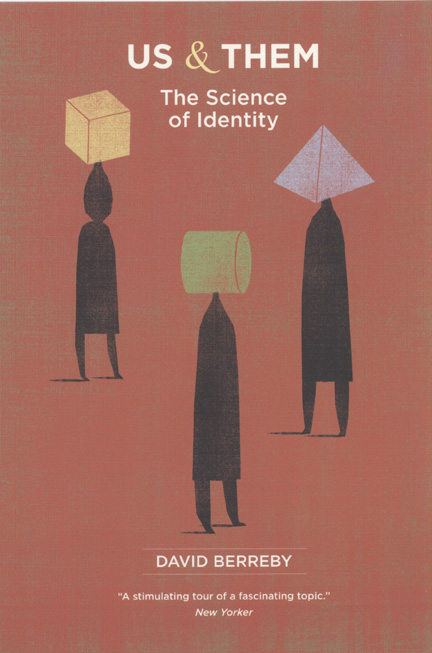 Us And Them The Science Of Identity Berreby