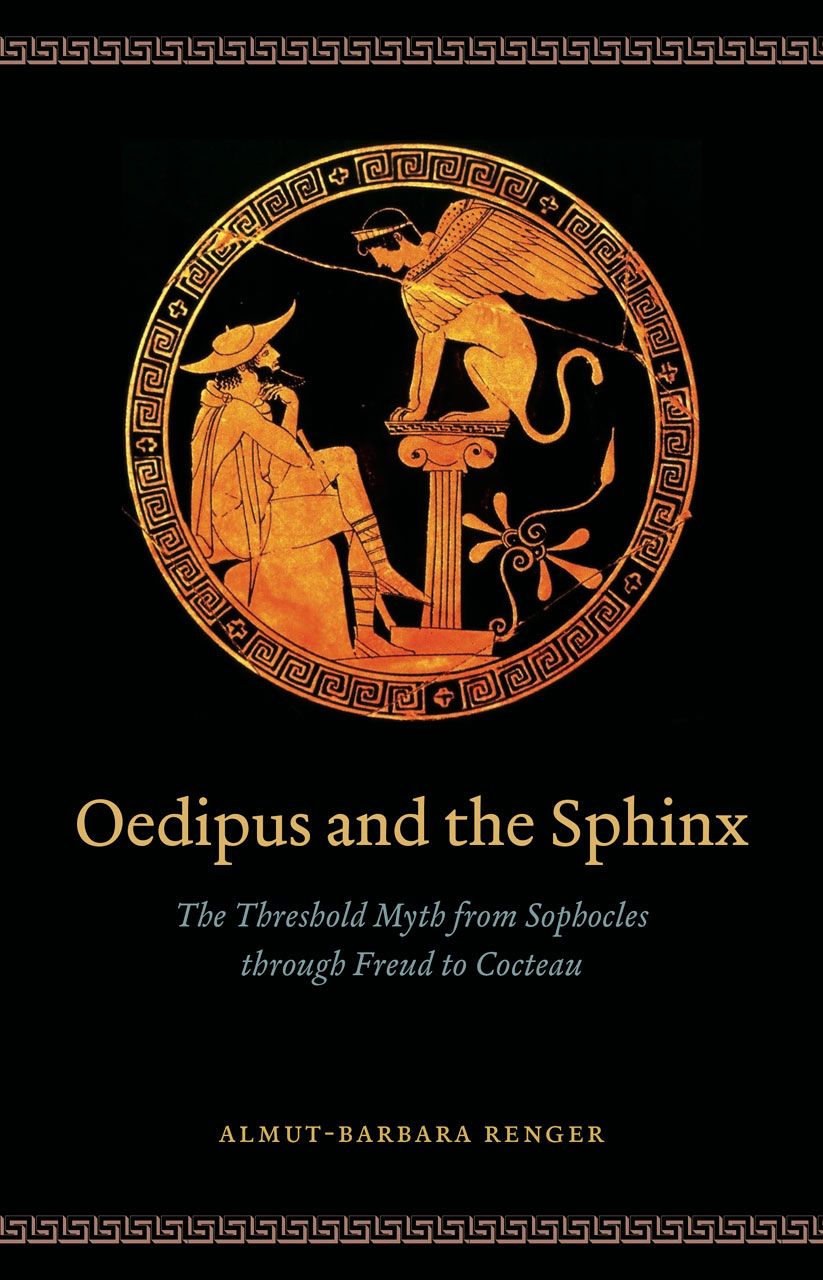 Oedipus And The Sphinx The Threshold Myth From Sophocles
