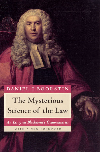 The Mysterious Science of the Law: An Essay on Blackstone's